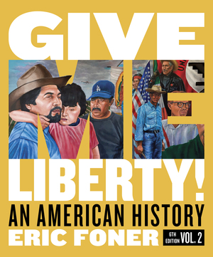 Solution Manual for Give Me Liberty! An American History Full 6th Edition by Eric Foner ISBN: 9780393428766