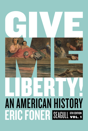 Test Bank for Give Me Liberty! An American History Seagull 6th Edition Volume One by Eric Foner ISBN: 9780393428735