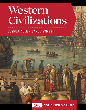 Test Bank for Western Civilizations Full 12th Edition Combined Volume by Joshua Cole, Carol Symes ISBN: 9780393428490