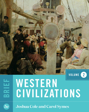 Test Bank of Western Civilizations Brief 5th Edition Volume 2 by Joshua Cole, Carol Symes,ISBN: 9780393428841