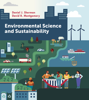 Solution Manual for Environmental Science and Sustainability by Daniel Sherman, David R Montgomery ISBN: 9780393428674