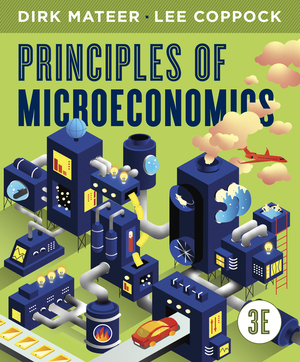 Test Bank for Principles of Microeconomics 3rd edition by Dirk Mateer, Lee Coppock ISBN: 9780393428582
