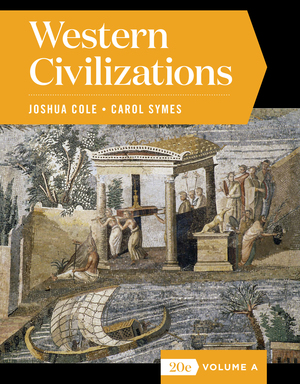 Test Bank for Western Civilizations Full 12th Edition Volume A by Joshua Cole, Carol Symes, ISBN: 9780393427370
