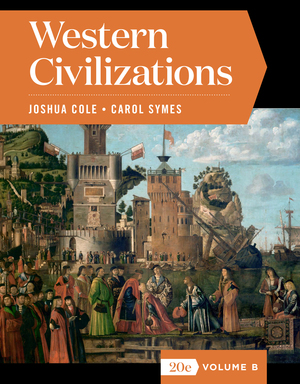 Test Bank for Western Civilizations Full 20th Edition Volume B by Joshua Cole, Carol Symes,ISBN: 9780393427387