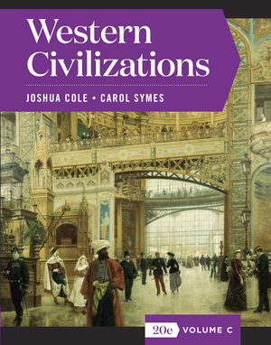 Test Bank for Western Civilizations Full 20th Edition Volume C by Joshua Cole, Carol Symes , ISBN: 9780393427400