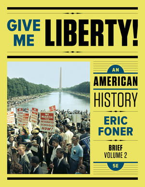 Test Bank for Give Me Liberty! An American History Brief 6th Edition Volume Two by Eric Foner ISBN: 9780393623215