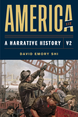 Test Bank For America A Narrative History 11th Edition Volume 2 by David E Shi ISBN: 9780393696196