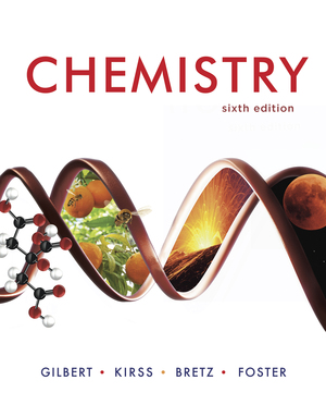 Solution Manual for Chemistry 6th edition by Thomas R Gilbert, Rein V Kirss, Stacey Lowery Bretz, Natalie Foster, ISBN: 9780393428896