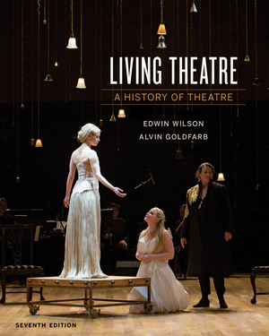 Solution Manual for Living Theater A History of Theater 7th Edition by Edwin Wilson, Alvin Goldfarb ISBN 9780393640229