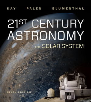 Test Bank for 21st Century Astronomy The Solar System 6th Edition by Laura Kay, Stacy Palen, George Blumenthal, ISBN 9780393691283
