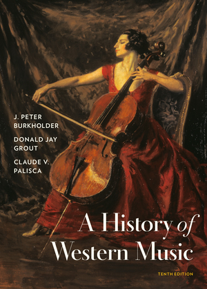Test Bank for A History of Western Music 10th Edition by J. Peter Burkholder,Donald Jay Grout, Claude V Palisca, ISBN 9780393668179