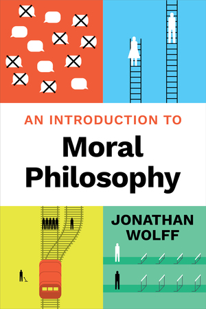 Test Bank for An Introduction to Moral Philosophy 1st Edition by Jonathan Wolff, ISBN 9780393631418
