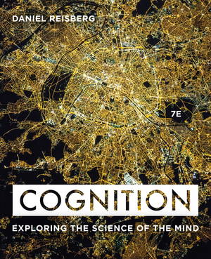 Test Bank for Cognition Exploring the Science of the Mind 7th Edition by Daniel Reisberg, ISBN 9780393691207