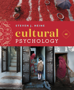 Test Bank for Cultural Psychology 4th Edition by Steven J Heine, ISBN 9780393421897
