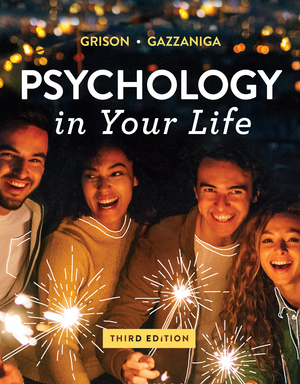 Test Bank for Psychology in Your Life 3rd Edition by Sarah Grison, Michael Gazzaniga, ISBN 9780393420289