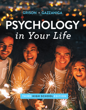 Test Bank for Psychology in Your Life 3rd High School Edition by Michael Gazzaniga, Sarah Grison, ISBN 9780393421484