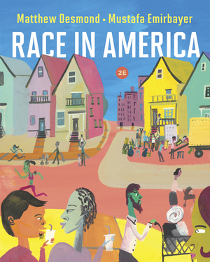 Test Bank for Race in America 2nd Edition by Matthew Desmond, Mustafa Emirbayer, ISBN 9780393428629