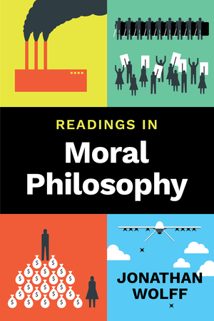 Test Bank for Readings in Moral Philosophy 1st Edition by Jonathan Wolff, ISBN 9780393631432