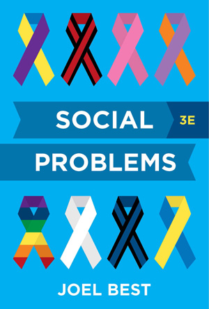 Test Bank for Social Problems 3rd Edition by Joel Best, ISBN 9780393630909
