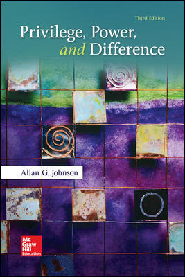 Test Bank For Privilege, Power, and Difference 3rd Edition By Allan Johnson, ISBN10: 0073404225,ISBN13: 9780073404226