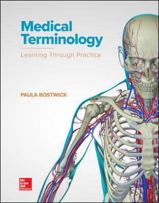 Solution Manual For Medical Terminology: Learning Through Practice 1st Edition By Paula Bostwick ISBN10: 0073513857,ISBN13: 9780073513850