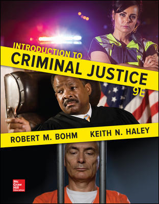 Test Bank For Introduction to Criminal Justice 9th Edition By Robert Bohm ,Keith Haley ISBN10: 0077860500,ISBN13: 9780077860509