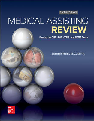 Test Bank For Medical Assisting Review: Passing The CMA, RMA, and CCMA Exams 6th Edition By Jahangir Moini,ISBN10: 1259592936,ISBN13: 9781259592935