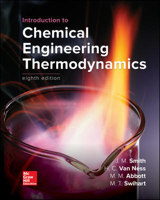 Test Bank For Introduction to Chemical Engineering Thermodynamics 8th EditionBy J.M. Smith, Hendrick Van Ness,Michael Abbott,Mark Swihart,ISBN10: 1259696529,ISBN13: 9781259696527