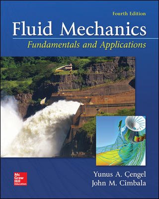 Solution Manual For Fluid Mechanics: Fundamentals and Applications 4th Edition By Yunus Cengel, John Cimbala,ISBN10: 1259696537,ISBN13: 9781259696534