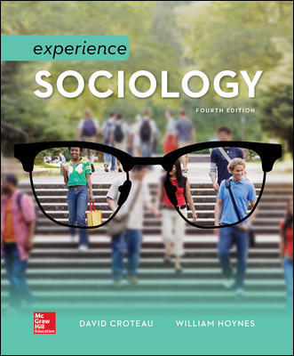 Solution Manual for Experience Sociology 4th Edition By David Croteau,William Hoynes,ISBN10: 1259702731,ISBN13: 9781259702730