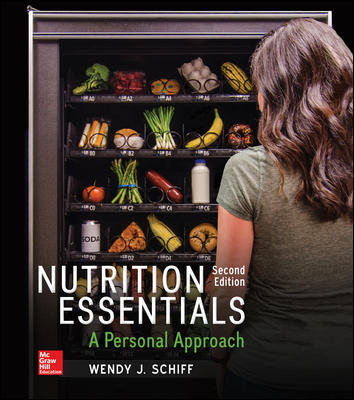 Solution Manual For Nutrition Essentials: A Personal Approach 2nd Edition By Wendy Schiff ISBN10: 1259706540,ISBN13: 9781259706547