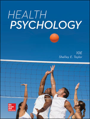 Test Bank For Health Psychology 10th Edition By Shelley Taylor, ISBN10: 1259870472,ISBN13: 9781259870477