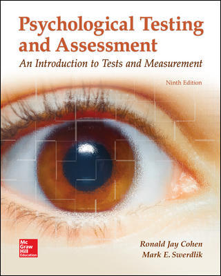 Test Bank For Psychological Testing and Assessment 9th Edition By Ronald Jay Cohen,Mark Swerdlik,ISBN10: 1259870502,ISBN13: 9781259870507
