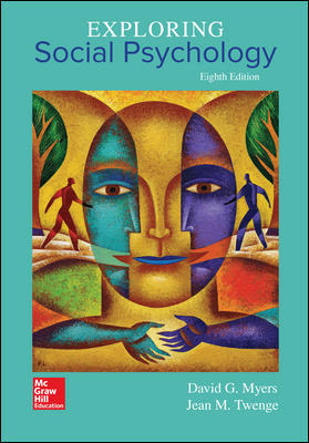 Test Bank For Exploring Social Psychology 8th Edition By David Myers,ISBN10: 1259880885 ,ISBN13: 9781259880889