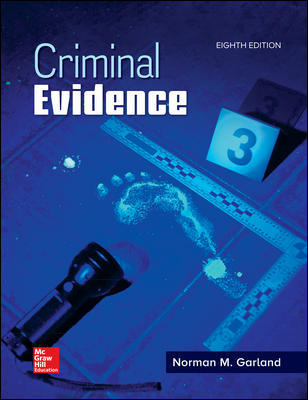 Test Bank For Criminal Evidence 8th Edition By Norman Garland,ISBN10: 1259920607 ,ISBN13: 9781259920608