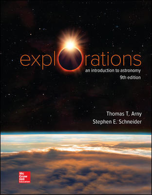 Test Bank for Explorations: Introduction to Astronomy 9th Edition By Thomas Arny, Stephen Schneider ISBN10: 1260150518,ISBN13: 9781260150513