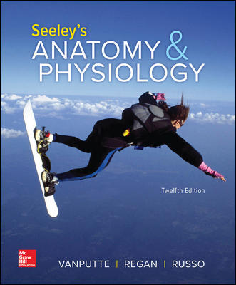 Solution Manual for Seeley's Anatomy & Physiology 12th Edition By Cinnamon VanPutte,Jennifer Regan,Andrew Russo,Rod Seeley,ISBN10: 1260172198,ISBN13: 9781260172195