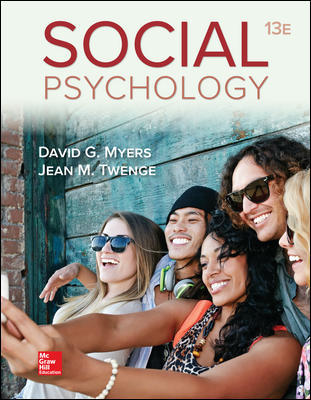 Test Bank For Social Psychology 13th Edition By David Myers,Jean Twenge ,ISBN10: 1260397114,ISBN13: 9781260397116