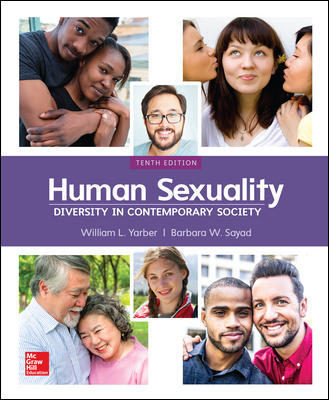 Solution Manual For Human Sexuality: Diversity in Contemporary Society 10th Edition By William Yarber,Barbara Sayad,,ISBN10: 1260397122,ISBN13: 9781260397123