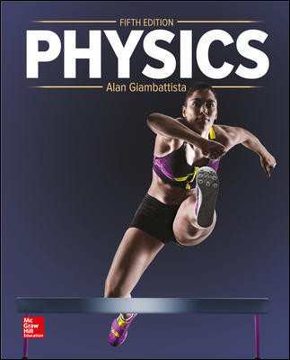 Solution Manual For Physics 5th Edition By Alan Giambattista,ISBN10: 1260486915,ISBN13: 9781260486919