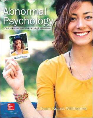 Solution Manual For Abnormal Psychology: Clinical Perspectives on Psychological Disorders 9th Edition By Susan Krauss Whitbourne,ISBN10: 1260500195,ISBN13: 9781260500196