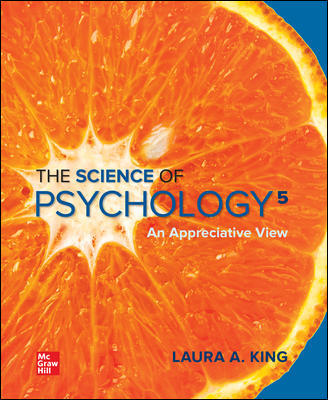 Test Bank For The Science of Psychology: An Appreciative View 5th Edition By Laura King ISBN10: 1260500527,ISBN13: 9781260500523