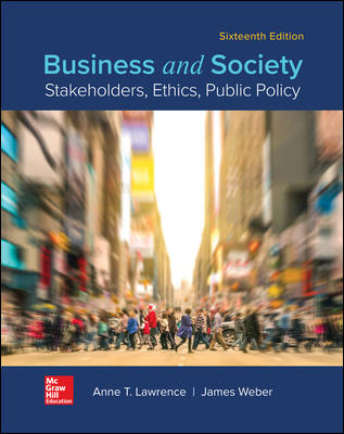 Solution Manual For Business and Society Stakeholders, Ethics, Public Policy 16th Edition By Anne Lawrence, James Weber, ISBN 10 1260043665, ISBN 13 9781260043662