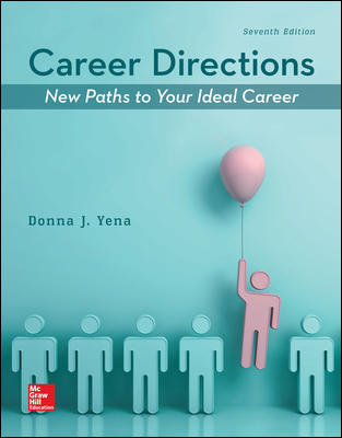 Solution Manual For Career Directions New Paths to Your Ideal Career 7th Edition By Donna Yena, ISBN 10 1259712370, ISBN 13 9781259712371