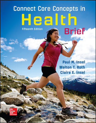 Solution Manual For Connect Core Concepts in Health, BRIEF, Loose Leaf Edition 15th Edition By Paul Insel, Walton Roth, ISBN 10 125970274X, ISBN 13 9781259702747