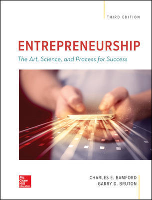Solution Manual For ENTREPRENEURSHIP The Art, Science, and Process for Success 3rd Edition By Charles Bamford, Garry Bruton, ISBN 10 1259912191 ISBN 13 9781259912191