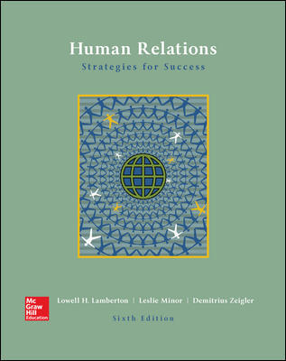 Solution Manual For Human Relations 6th Edition By Lowell Lamberton, Leslie Minor-Evans, ISBN10 1259911640, ISBN 13 9781259911644