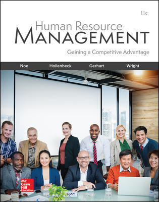 Solution Manual For Human Resource Management 11th Edition By Raymond Noe, John Hollenbeck, Barry Gerhart, Patrick Wright, ISBN 10 1260076849, ISBN 13 9781260076844