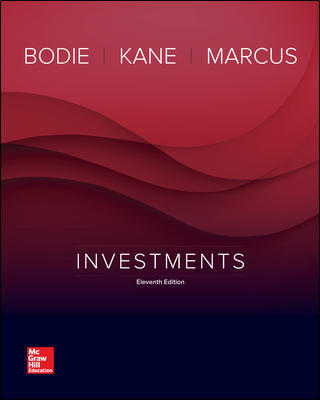 Solution Manual For Investments 11th Edition By Zvi Bodie, Alex Kane, Alan Marcus, ISBN 10 1259277178, ISBN 13 9781259277177
