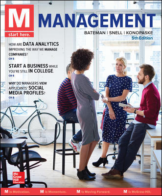 Solution Manual For M Management 5th Edition By Thomas Bateman, Scott Snell, Robert Konopaske, ISBN 10 1259732800, ISBN 13 9781259732805